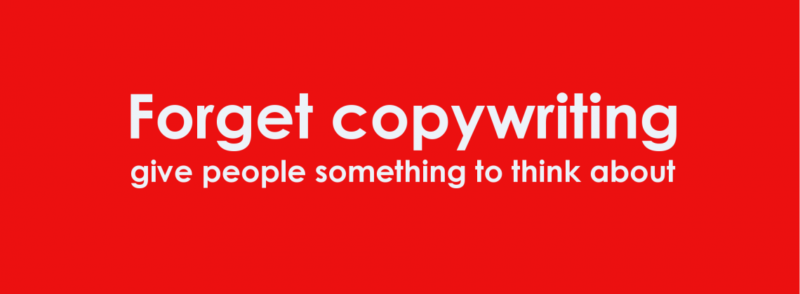 Copywriter as thought provoker